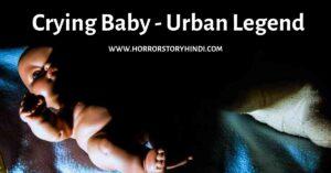 Crying Baby Urban Legend In Hindi