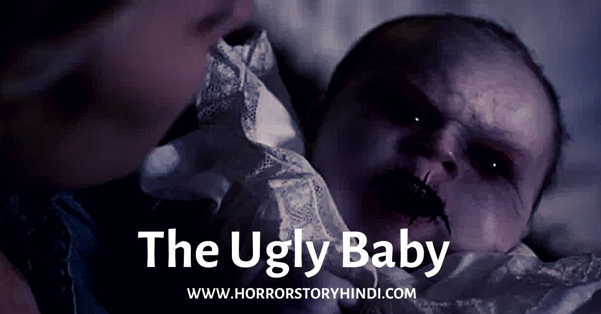 The Ugly Baby Urban Legend Horror Story In Hindi
