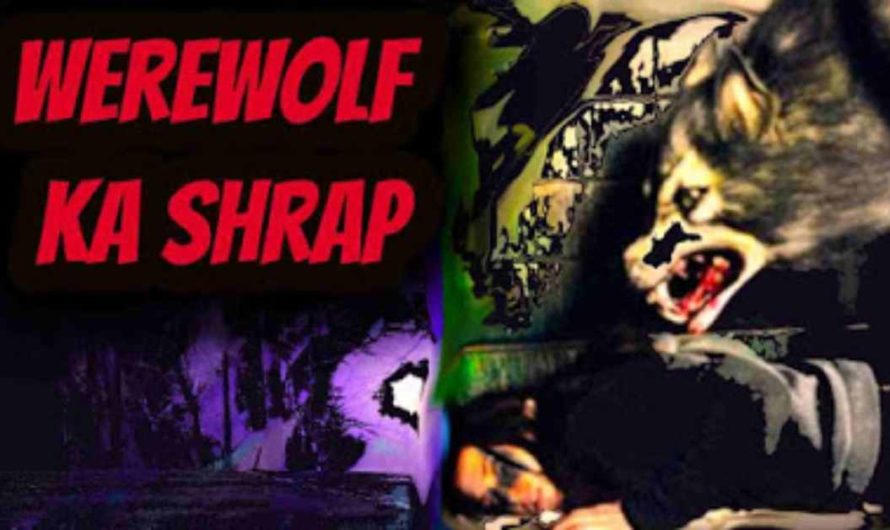 The Horror Story Of A Werewolf- Horror Story Hindi