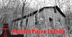 haunted places in india, haunted places in india in hindi